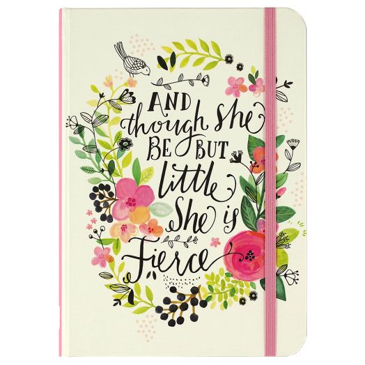 And Though She Be Little, She Is Fierce Journal