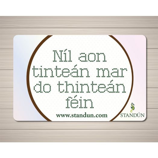 Standún eGift Card: Nil Aon Tintean Mar Do Thintean Fein